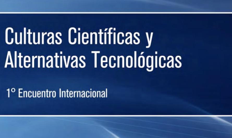 I Encuentro de Culturas Científicas y Alternativas Tecnológicas