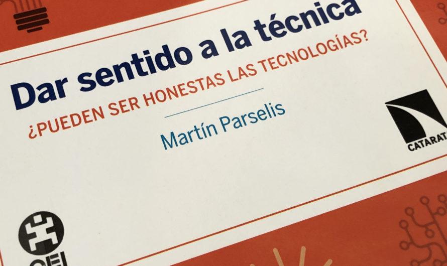 Libro: Dar sentido a la técnica ¿pueden ser honestas las tecnologías?